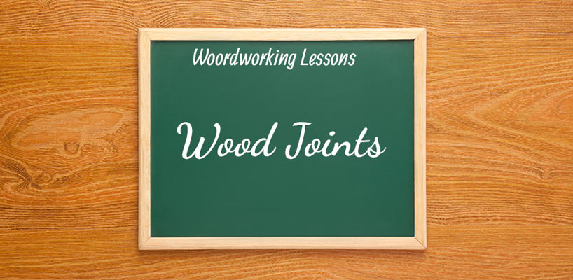 8 Types Of Wood Joints That Every Woodworking Enthusiast Should Know